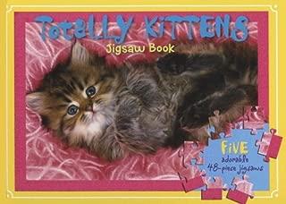 Totally Kittens: Jigsaw Book [With 5 Adorable 48-Piece Jigsaws] (Jigsaw Books)