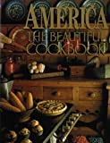 America The Beautiful Cookbook (Authentic Recipes From the United States of America)