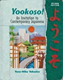 Yookoso! An Invitation to Contemporary Japanese (Student Edition)