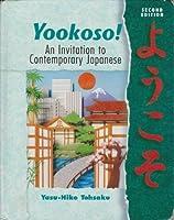 Yookoso: An Invitation to Contemporary Japanese (Yookoso!)