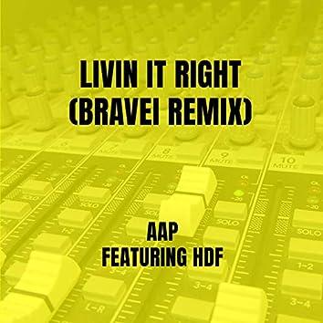Livin It Right (Bravei Remix)