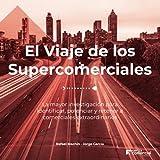 El Viaje de los Supercomerciales: La mayor investigación para identificar, potenciar y retener a comerciales extraordinarios