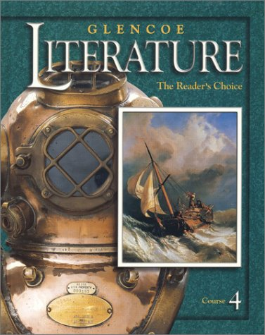 Glencoe Literature © 2002 Course 4, Grade 9 : The Reader's Choice