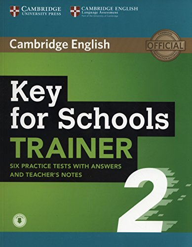 Key for Schools Trainer 2 Six Practice Tests with Answers and Teacher's Notes with Audio [Lingua inglese]: Vol. 2