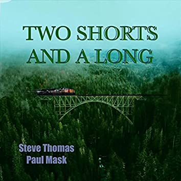 Two Shorts and a Long