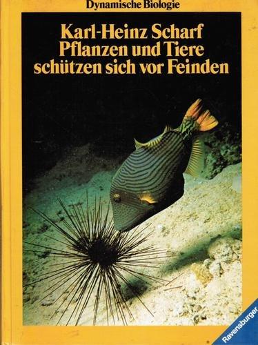 Pflanzen und Tiere schutzen sich vor Feinden (Dynamische Biologie ; Bd. 5) by... PDF Books