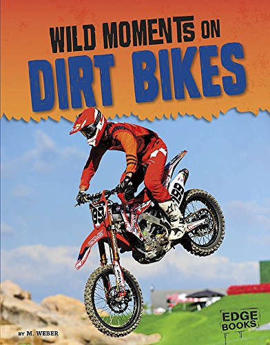 Compare Textbook Prices for Wild Moments on Dirt Bikes Wild Moments of Motorsports  ISBN 9781515774068 by Weber, M.