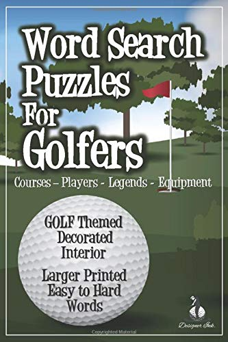 Word Search for Golfers: 101 Golf Puzzles & Solutions - PLAYERS, COURSES, EQUIPMENT, LEGENDS. Original Art Interior. Larger Print, Easy to Hard Words. Close-Up Golf-Ball and Landscape