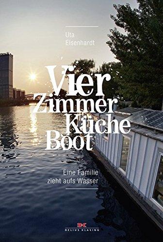 Vier Zimmer, Küche, Boot: Das Hausbootabenteuer