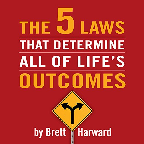 The Five Laws That Determine All of Life's Outcomes audiobook cover art