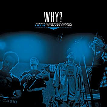 WHY?: Live at Third Man Records