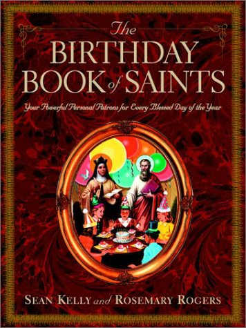 Download The Birthday Book of Saints: Your Powerful Personal Patrons for Every Blessed Day of the Year 0375757767