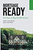 Mortgage Ready: It's Time to Buy Your House