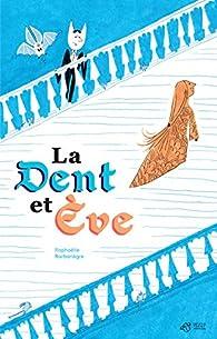 La Dent et Ève par Raphaëlle Barbanègre