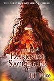 Darkness Sacrificed (Celestial Guardians Series Book 3)