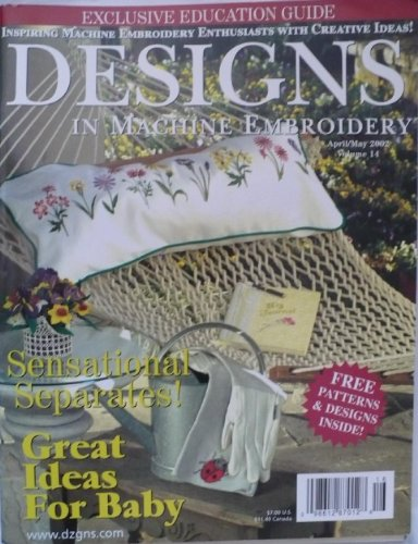 Read About Designs in Machine Embroidery (April/May 2002, Volume 14)