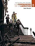 Les Compagnons de la Libération - Jean Moulin