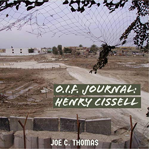 O.I.F. Journal: Henry Cissell                   By:                                                                                                                                 Joe C. Thomas                               Narrated by:                                                                                                                                 Joe C. Thomas                      Length: 2 hrs and 39 mins     1 rating     Overall 5.0