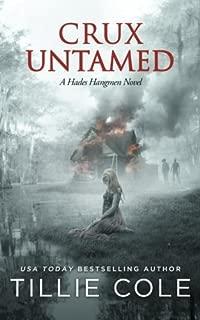 Crux Untamed (Hades Hangen) (Volume 6)
