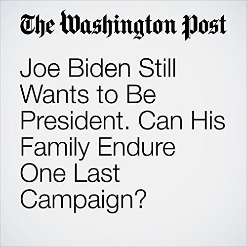 Joe Biden Still Wants to Be President. Can His Family Endure One Last Campaign? copertina