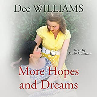 More Hopes and Dreams                   By:                                                                                                                                 Dee Williams                               Narrated by:                                                                                                                                 Annie Aldington                      Length: 9 hrs and 30 mins     10 ratings     Overall 4.8