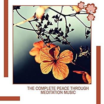 The Complete Peace Through Meditation Music