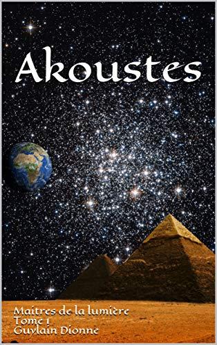 Akoustes (Maitres de la lumière) (French Edition)