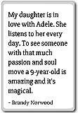 Imán para nevera con citas de Brandy Norwood con texto en inglés'My daughter is in love with Adele', Blanco