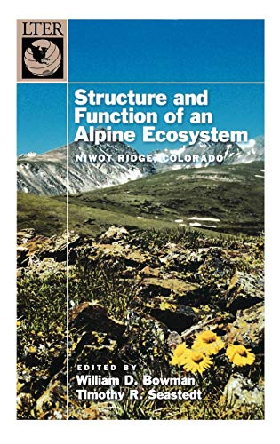 Structure and Function of an Alpine Ecosystem: Niwot Ridge, Colorado (Long-Term Ecological Research Network Series)