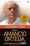 Así es Amancio Ortega, el hombre que creó Zara : lo que me contó de su vida y de su empresa