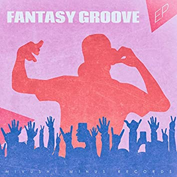 Fantasy Groove - EP