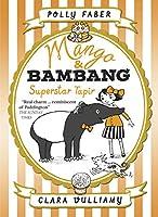 Mango & Bambang: Superstar Tapir (Book Four) (Mango and Bambang)