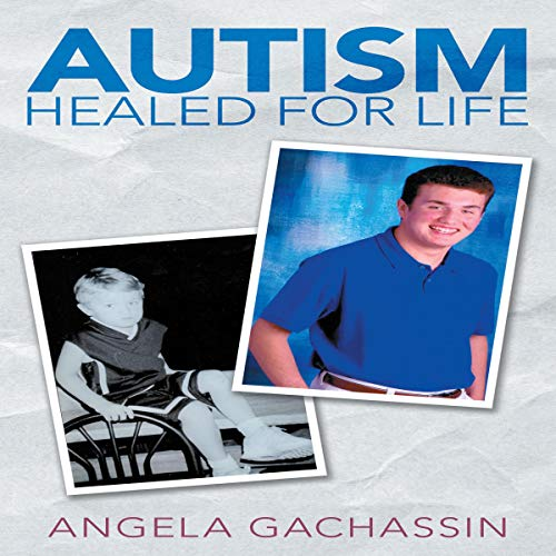 Autism: Healed for Life