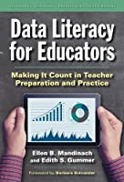 Data Literacy for Educators: Making It Count in Teacher Preparation and Practice (Technology, Education - Connections (The Tec))