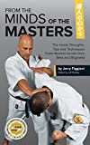 From the Minds of the Masters: The Inside Thoughts, Tips & Techniques From Modern Karate-Do's  Best and Brightest