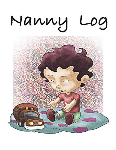 Nanny Log: Baby Log, Parents or Day Care Provider can Track Daily Feeding, Diaper Changes - Sleep Time - Emergency Contacts - Play Time