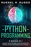 Python Programming: 2 books in 1: Learn Python Programming + Neural Networks for Beginners - An Easy Textbook for Getting Started with Machine ... Science (Artificial Intelligence, Band 5)