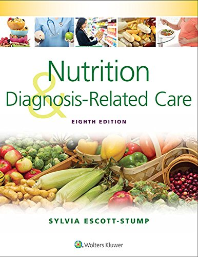 Compare Textbook Prices for Nutrition and Diagnosis-Related Care Eighth Edition ISBN 9781451195323 by Escott-Stump MA  RD  LDN, Sylvia