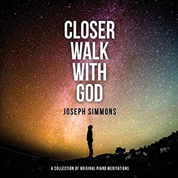Closer Walk with God