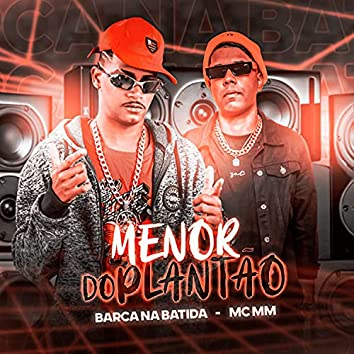 Menor do Plantão (feat. MC MM)