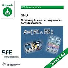SPS Einführung in speicherprogrammierbare Steuerungen: Version 5.0 (BFE-Lernprogramm)