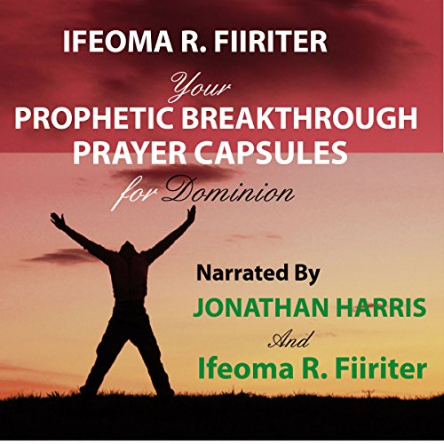 Your Prophetic Breakthrough Prayer Capsules for Dominion audiobook cover art