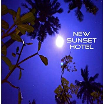 New Sunset Hotel EP
