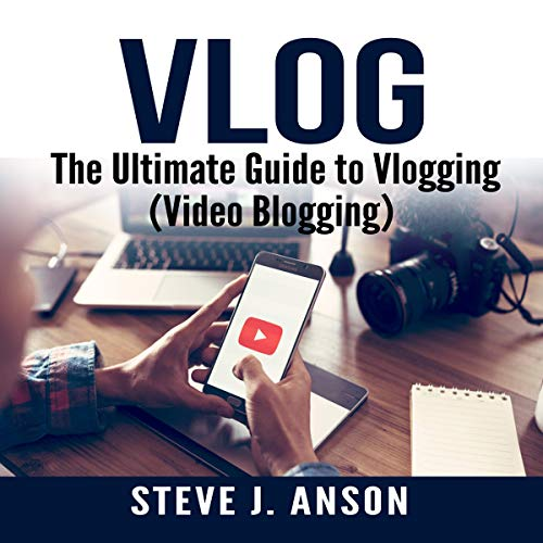 Vlog: The Ultimate Guide to Vlogging cover art