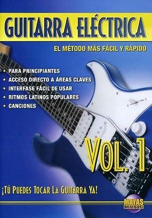 Guitarra Electrica, Vol 1: Tu Puedes Tocar La Guitarra Ya! Spanish Language Edition