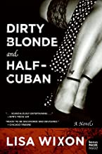 Dirty Blonde and Half-Cuban: A Novel
