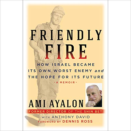 Friendly Fire Audiobook By Ami Ayalon, Anthony David - contributor, Dennis Ross cover art