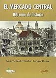Mercado Central: 100 AÑOS DE HISTORIA: 3 (BALENSIYA)