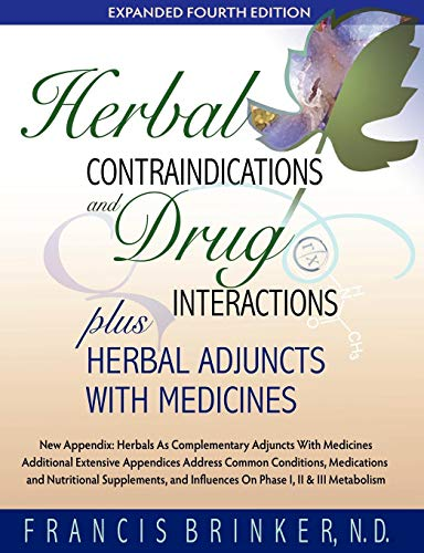 Compare Textbook Prices for Herbal Contraindications and Drug Interactions: Plus Herbal Adjuncts with Medicines 4 Edition ISBN 9781888483147 by Brinker, Francis