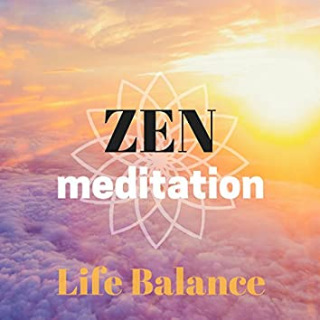 Zen Meditation Life Balance – New Age Relaxing Background Music with Nature Sounds, Yoga Practice, Better Concentration